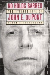 No-holds-barred-the-strange-life-of-John-E-du-pont