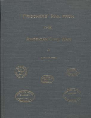 Prisoners' Mail From The American Civil War by Galen D Harrisson 1997