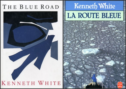The Blue Road La Route Bleue Kenneth White